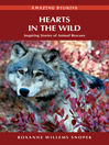 Hearts in the Wild (eBook): Inspiring Stories of Animal Rescues