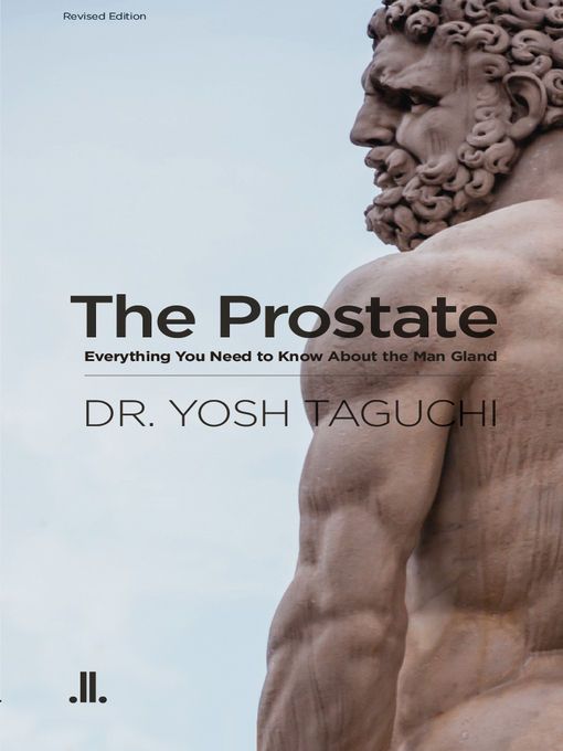 The Prostate (eBook): Everything You Need to Know About the Man Gland