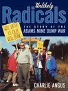 Unlikely Radicals (eBook): The Story of the Adams Mine Dump War