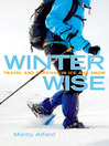 Winter Wise (eBook): Travel and Survival in Ice and Snow