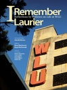 I Remember Laurier (eBook): Reflections by Retirees on Life at WLU