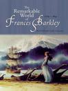 The Remarkable World of Frances Barkley (eBook): 1769-1845