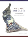 Utopic Impulses (eBook): Contemporary Ceramics Practice