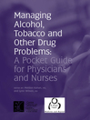 Managing Alcohol, Tobacco and Other Drug Problems (eBook): A Pocket Guide for Physicians and Nurses