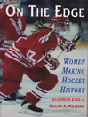 On the Edge (eBook): Women Making Hockey History