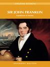 Sir John Franklin (eBook): Expeditions to Destiny