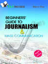 Beginners' Guide to Journalism & Mass Communication (eBook)