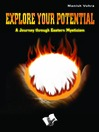 Explore Your Potential (eBook): A Journey through Eastern Mysticism