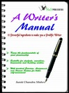 A Writer's Manual (eBook): 11 Powerful Ingredients to Make You a Prolific Writer
