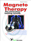 Magneto Therapy (eBook): The Miraculous Healing Remedy