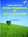 Know Thyself - Attain Happiness & Live a Good Life (eBook)