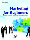 Marketing for Beginners (eBook): The Key Concepts & Steps for Young Executives