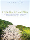 A Season of Mystery (eBook): 10 Spiritual Practices for Embracing a Happier Second Half of Life