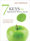 7 Keys to Spiritual Wellness (eBook): Enriching Your Faith by Strengthening the Health of Your Soul