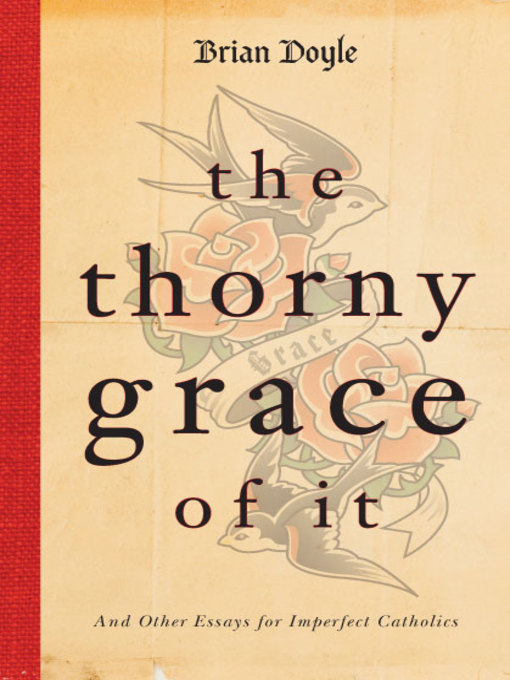 Thorny Grace of It (eBook): And Other Essays for Imperfect Catholics
