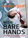 With Bare Hands (eBook): The Story of the Human Spider