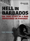 Hell in Barbados (eBook): The True Story of a Man Imprisoned in Paradise