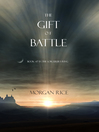 The Gift of Battle (eBook): The Sorcerer's Ring Series, Book 17
