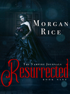 Resurrected (eBook): The Vampire Journals Series, Book 9