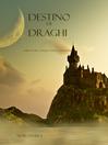 Destino Di Draghi (eBook): L'Anello Dello Stregone, Libro 3