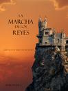 La Marcha De Los Reyes (eBook): El Anillo del Hechicero, Libro 2