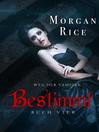Bestimmt (eBook): Weg Der Vampire, Band 4
