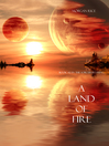 A Land of Fire (eBook): The Sorcerer's Ring Series, Book 12
