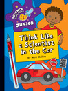 Think Like a Scientist in the Car (eBook)