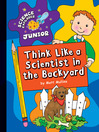 Think Like a Scientist in the Backyard (eBook)