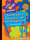 Think Like a Scientist on the Playground (eBook)