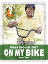 What Should I Do? On My Bike (eBook)