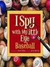 I Spy with My Little Eye Baseball (eBook): Baseball