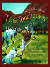 T is for Touchdown (eBook): A Football Alphabet