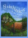 H is for Hawkeye (eBook): An Iowa Alphabet