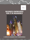 Business Knowledge for IT in Insurance (eBook): The Definite Handbook for IT Professionals
