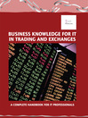 Business Knowledge for IT in Trading and Exchanges (eBook): The Definite Handbook for IT Professionals