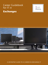Career Guidebook for IT in Exchanges (eBook): A Definitive Guide to a Career in Exchanges IT