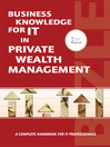Business Knowledge for IT in Private Wealth Management (eBook): The Definite Handbook for IT Professionals