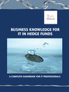Business Knowledge for IT in Hedge Funds (eBook): The Definite Handbook for IT Professionals