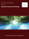 Business Knowledge for IT in Global Investment Banking (eBook): The Definite Handbook for IT Professionals
