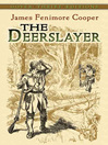The Deerslayer (eBook): Leatherstocking Tales Series, Book 1