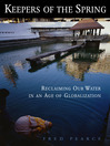 Keepers of the Spring (eBook): Reclaiming Our Water in an Age of Globalization