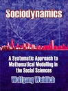 Sociodynamics (eBook): A Systematic Approach to Mathematical Modelling in the Social Sciences