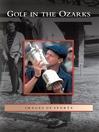 Golf in the Ozarks (eBook)