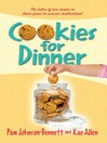 Cookies for Dinner (eBook): The tales of two moms in their quest to survive motherhood