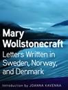Letters Written in Sweden, Norway, and Denmark (eBook)
