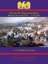 The Life of a Regimental Officer During the Great War — 1793-1815 (eBook): Compiled from the Correspondence of Colonel Samuel Rice, C.B., K.H. 51st Light Infantry and from Other Sources