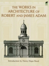 The Works in Architecture of Robert and James Adam (eBook)