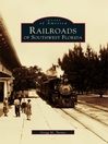 Railroads of Southwest Florida (eBook)