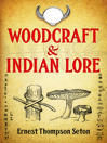 Woodcraft and Indian Lore (eBook)